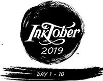 InkTober 2019 | Day 1 - 10