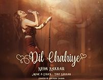 Dil Chahiye - Poster Design (Neha Kakkar)