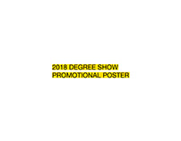 2018 Degree Show Promotional Poster