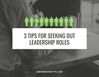 3 Tips for Seeking Out Leadership Roles (Video)