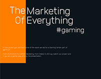 The Marketing Of Everything - Gaming