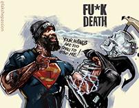 """""""Fu*k death"""""""