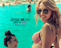 Cross Medio - Lady in love (music video)