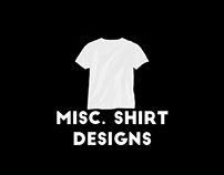 Misc. Shirt Designs