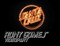 Santa Cruz Skateboards - Rony Gomes videopart