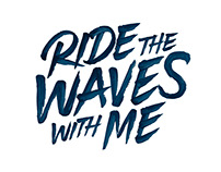 Ride The Waves With Me