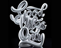 Good Vibes Only / 3D Printed Typography