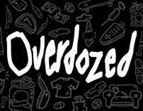 Overdozed