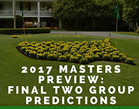 2017 Masters Preview: Final Two Group Predictions