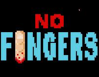 NO FINGERS