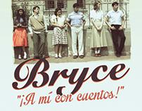 """BRYCE """"¡A MÍ CON CUENTOS!"""" AFICHE"""