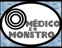 "Projeto Acadêmico // Hipermídia ""O médico e o monstro"""