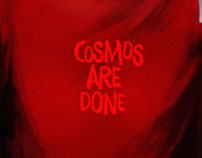 Cosmos Are Done.