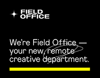 Field Office - your remote creative department
