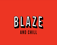 Blaze and chill