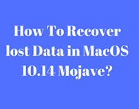 How To Recover lost Data in MacOS 10.14 Mojave?
