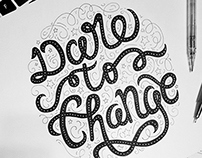 Dare to Change Lettering