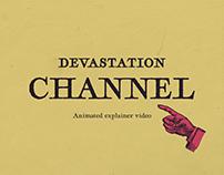 Devastation Channel - Explainer Video