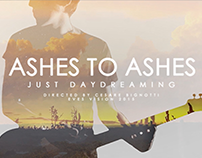 Just Daydreaming / Videoclip for Ashes to Ashes 2016