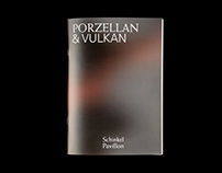 Schinkel Pavillon, Porzellan & Vulkan