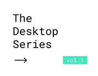 The Desktop Series