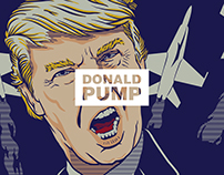 Donald PUMP Campaign Posters