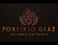 PORFIRIO DIAZ: 100 AÑOS SIN PATRIA
