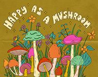 Happy as a Mushroom