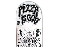 Skate Art @matdisseny • Pizza is God