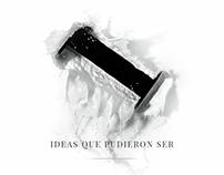 IDEAS QUE PUDIERON SER