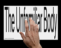The Unfamiliar Body – Web Thesis