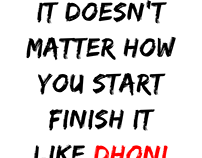 Finish It Like DHONI