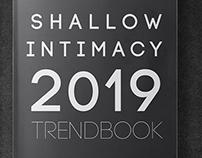 Shallow Intimacy Trendbook
