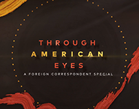 Foreign Correspondent: Through American Eyes