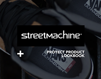 Streetmachine - Project Product LookBook 2016/2017
