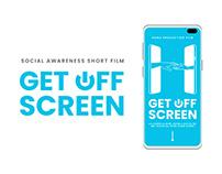 Get Off Screen | Short Film