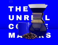 THE UNREAL COFFE MAKERS