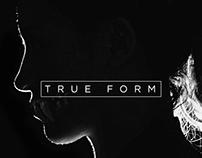True Form