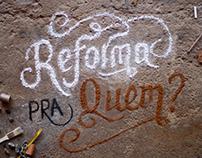 Reforma Pra Quem?