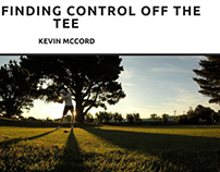 Kevin McCord, NYC, On Finding Control off the Tee
