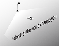 Do not let the world change you