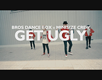 GET UGLY CHOREOGRAPHY