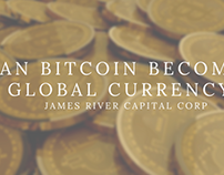 Can Bitcoin Become A Global Currency? by James River