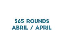 365 Rounds Abril / April