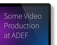 Some Video Production at ADEF