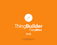 Thingworx® ThingBuilder v.2 – Application UI & UX
