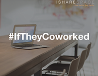 #IfTheyCoworked. Campaign for IShareSpace