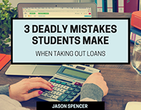 3 Deadly Mistakes Students Make When Taking Out Loans