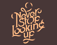 Never Stop Looking Up - Quote
