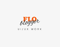 FLO Blogger - UI/UX Work
